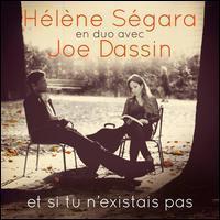 Hélène Ségara/Joe Dassin - Et Si Tu N'Existais Pas