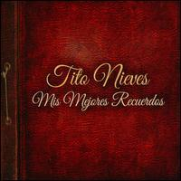 Tito Nieves - Mis Mejores Recuerdos