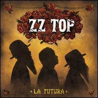 ZZ Top - Futura [Deluxe Edition]
