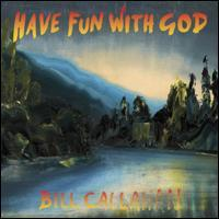 Bill Callahan - Have Fun with God