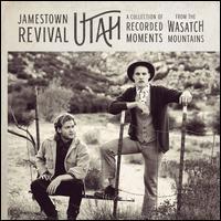 Jamestown Revival - Utah