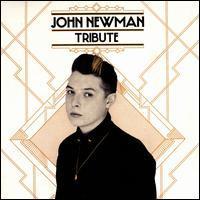John Newman - Tribute  [Bonus Track]