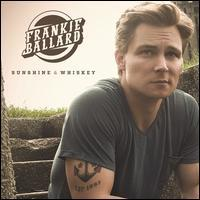 Frankie Ballard - Sunshine & Whiskey