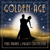 Max Raabe & Palast Orchester - Golden Age