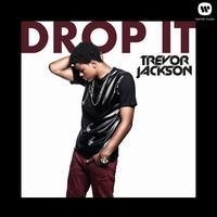 Trevor Jackson - Drop It