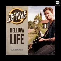 Frankie Ballard - Helluva Life