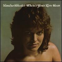 Sandra Rhodes - Where's Your Love Been