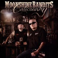 Moonshine Bandits - Calicountry