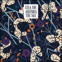 Lyla Foy - Mirrors the Sky