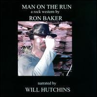 Ron Baker - Man on the Run: A Rock Western