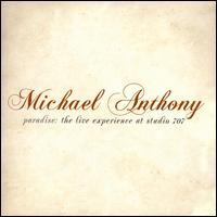 Michael Anthony - Paradise: The Line Experience At Studio 707