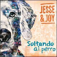 Jesse & Joy - Soltando el Perro