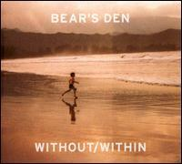 Bear's Den - Without/Within
