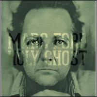 Marc Ford - Holy Ghost